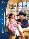 Royal Holiday Baby (Silhouette Specia...