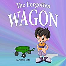 The Forgotten Wagon (       UNABRIDGED) by Jupiter Kids Narrated by Dorothy Deavers