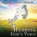 4 Keys to Hearing God's Voice Audiobook by Dr. Mark Virkler Narrated by William Crockett