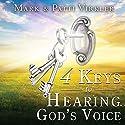 4 Keys to Hearing God's Voice Hörbuch von Dr. Mark Virkler Gesprochen von: William Crockett
