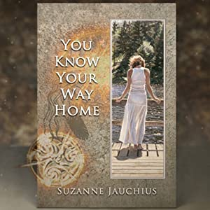 You Know Your Way Home | [Suzanne Jauchius]