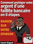 DANGER SUR VOTRE EPARGNE Comment prot...