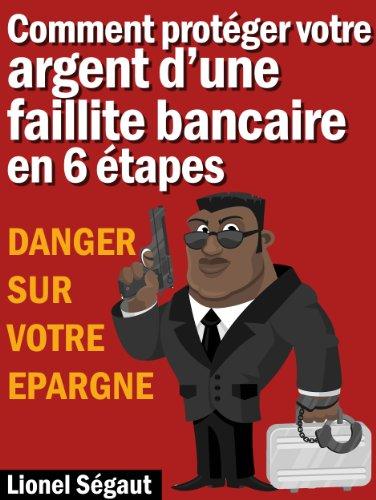 Couverture du livre DANGER SUR VOTRE EPARGNE Comment protéger votre argent d'une faillite bancaire en 6 étapes