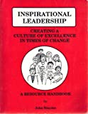 img - for Inspirational leadership: Creating a culture for excellence in times of change : a resource handbook book / textbook / text book
