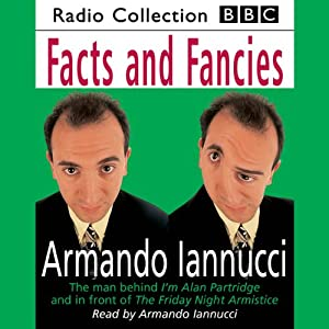 Facts & Fancies | [Armando Iannucci]