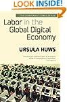 Labor in the Global Digital Economy:...