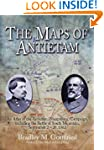 The Maps Of Antietam: An Atlas of the...