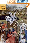 Northern Renaissance Art (Oxford Hist...