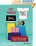 Make Your Own Luck: A DIY Attitude to...