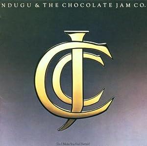 Ndugu The Chocolate Jam Co Do I Make You Feel Better