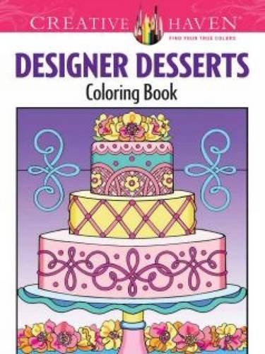 Creative Haven Designer Desserts Coloring Book (Creative Haven Coloring Books) (Creative Company Books compare prices)
