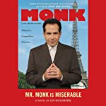 Mr. Monk is Miserable (       UNABRIDGED) by Lee Goldberg Narrated by Laura Hicks