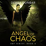 Angel of Chaos: Imp, Book 6 | Debra Dunbar