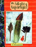 The Mighty Asparagus (New York Times Best Illustrated Childrens Books (Awards))