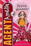 3 Hypno Hounds! (Agent Amelia #3)