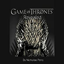 Game of Thrones Revealed Audiobook by Nicholas Perry Narrated by Brian Stivale