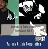 CrownMuzik Entertainment StreetSweep Vol. 8