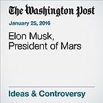 Elon Musk, President of Mars | Michael Byers