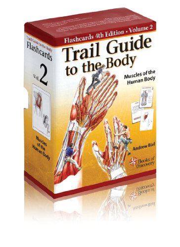 Trail Guide to the Body Flashcards Vol 2: Muscles of the...