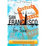 Your Guide to Visit San Francisco for Free: Includes ten paid activities you do not want to miss and ten free activities outside of San Franciscopar Lydie Thomas