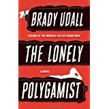 The Lonely Polygamist: A Novel ~ Brady Udall