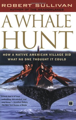 A Whale Hunt: How a Native-American Village Did What No...
