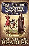 King Arthurs Sister in Washingtons Court