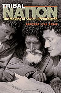 Tribal Nation: The Making of Soviet Turkmenistan download ebook