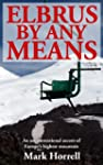 Elbrus By Any Means: An unconventiona...