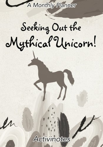 Seeking Out the Mythical Unicorn! A Monthly Planner