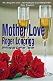 img - for Mother Love by Roger Longrigg (Domini Taylor) (2014-04-21) book / textbook / text book