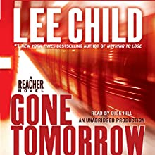 Gone Tomorrow: A Jack Reacher Novel Audiobook by Lee Child Narrated by Dick Hill