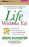 Jenni Schaefer Life Without Ed: How One Woman Declared Independence from Her Eating Disorder and How You Can Too