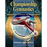 Championship Gymnastics: Biomechanical Techniques for Shaping Winners