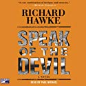 Speak of the Devil (       UNABRIDGED) by Richard Hawke Narrated by Paul Michael