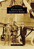 Cleveland's Legacy of Flight (Images of Aviation: Ohio)