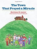 img - for The Town That Prayed A Miracle book / textbook / text book