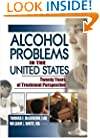 Alcohol Problems in the United States: Twenty Years of Treatment Perspective (Alcoholism Treatment Quarterly, V. 20, No. 3/4)