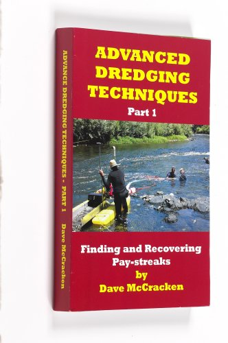 Advanced Dredging Techniques: Finding & Recovering Paystreaks