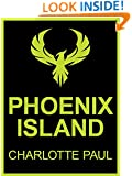 Phoenix Island: Charlotte Paul's Epic Tale of an Island Hideaway, a Tsunami Tidal Wave, and Nine Survivors