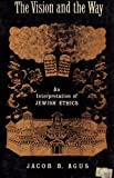 img - for The vision and the way: An interpretation of Jewish ethics book / textbook / text book