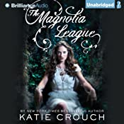 The Magnolia League | [Katie Crouch]