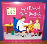 img - for My friend the doctor (My new friends board books) book / textbook / text book