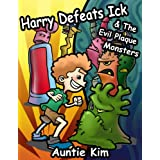 Harry Defeats Ick & The Evil Plaque Monsters