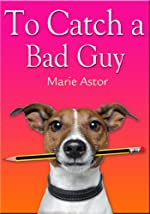 To Catch a Bad Guy (Janet Maple Series)