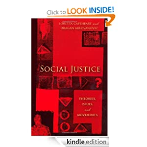 Social Justice: Theories, Issues, and Movements (Critical Issues in Crime and Society) Loretta Capeheart and Dragan Milovanovic