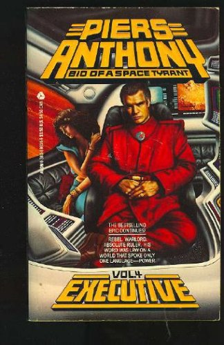 Executive (Bio of a Space Tyrant, Vol 4), Piers Anthony