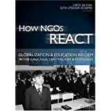 How NGOs React: Globalization and Education Reform in the Caucasus, Central Asia and Mongolia