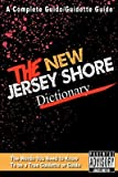img - for The New Jersey Shore Dictionary   [NEW JERSEY SHORE DICT] [Paperback] book / textbook / text book