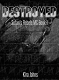 img - for Destroyed: Satan's Rebels MC Book 1 book / textbook / text book